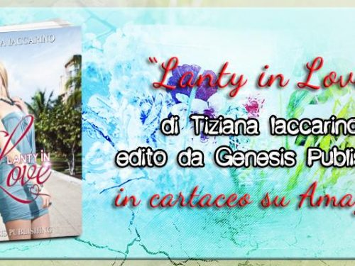 "Anteprima: ""Lanty in Love""by Tiziana Iaccarino"